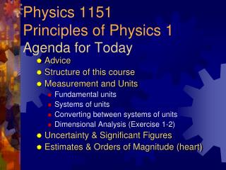 Physics 1151  Principles of Physics 1 Agenda for Today
