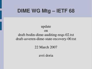 DIME WG Mtg – IETF 68