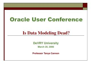 Oracle User Conference Is Data Modeling Dead?