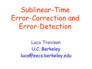 Sublinear-Time  Error-Correction and  Error-Detection