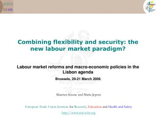 Combining flexibility and security: the new labour market paradigm?