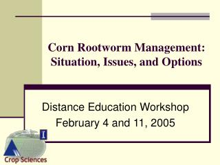 Corn Rootworm Management: Situation, Issues, and Options