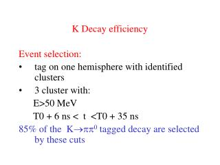 K Decay efficiency