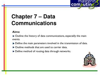 Chapter 7 – Data Communications