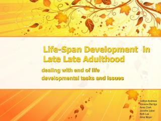 Life-Span Development  in Late  Late  Adulthood