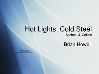 Hot Lights, Cold Steel Michael J. Collins