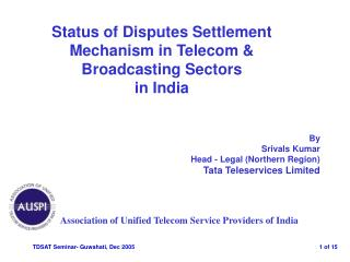 Status of Disputes Settlement Mechanism in Telecom & Broadcasting Sectors  in India