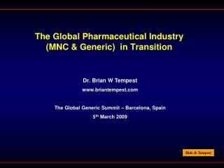 The Global Pharmaceutical Industry (MNC & Generic)  in Transition