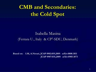 CMB and  Secondaries :  the  Cold  Spot