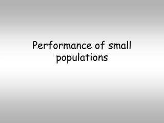 Performance of small populations
