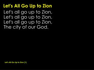 Let's All Go Up to Zion