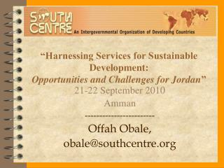 """""""Harnessing Services for Sustainable Development: Opportunities and Challenges for Jordan """""""