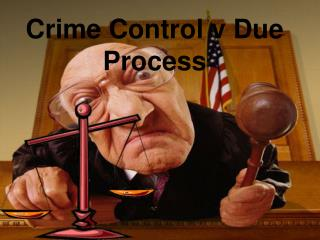 Crime Control v Due Process
