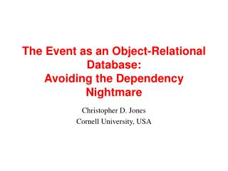 The Event as an Object-Relational Database:  Avoiding the Dependency Nightmare