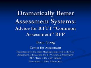 "Dramatically Better Assessment Systems:  Advice for RTTT ""Common Assessment"" RFP"