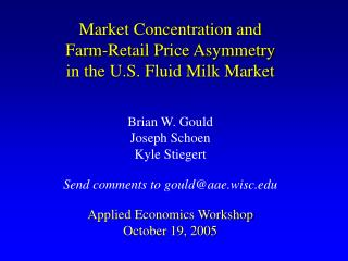 Market Concentration and  Farm-Retail Price Asymmetry  in the U.S. Fluid Milk Market