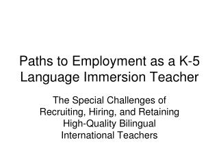 Paths to Employment as a K-5 Language Immersion Teacher