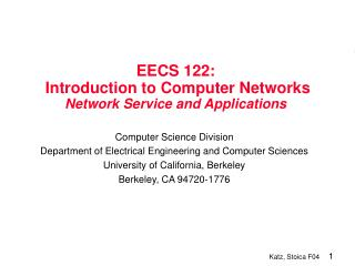 EECS 122:  Introduction to Computer Networks  Network Service and Applications