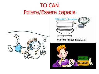 TO CAN Potere/Essere capace
