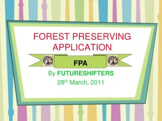 FOREST PRESERVING APPLICATION
