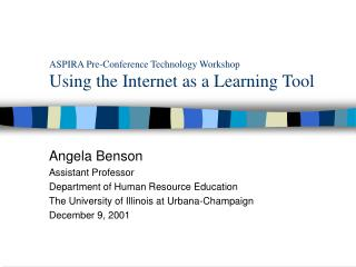 ASPIRA Pre-Conference Technology Workshop Using the Internet as a Learning Tool