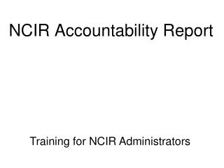 NCIR Accountability Report