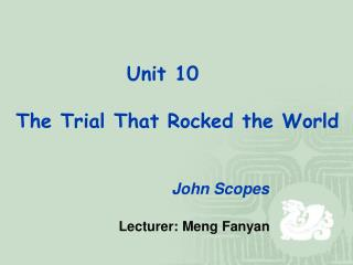 Unit 10 The Trial That Rocked the World
