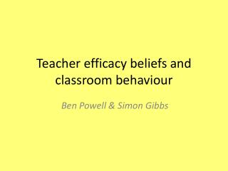Teacher efficacy beliefs and classroom behaviour