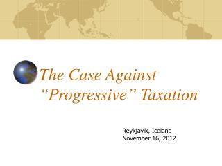 "The Case Against ""Progressive"" Taxation"