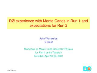 DØ experience with Monte Carlos in Run 1 and expectations for Run 2