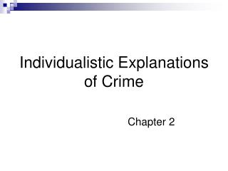 Individualistic Explanations of Crime