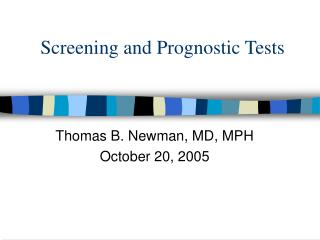 Screening and Prognostic Tests