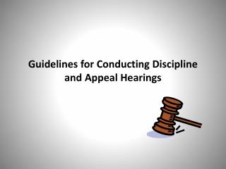 Guidelines for Conducting Discipline and Appeal Hearings