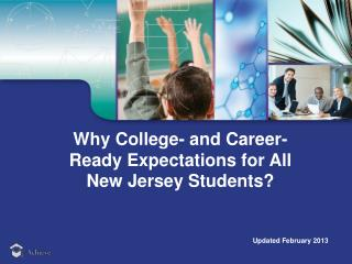 Why College- and Career-Ready Expectations for  All  New Jersey Students ?