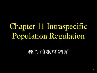 Chapter 11 Intraspecific  Population Regulation