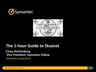 The 1-hour Guide  to  Stuxnet