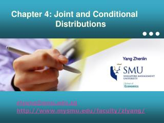 Chapter 4: Joint and Conditional  		     Distributions