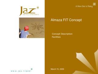 Almaza FIT Concept
