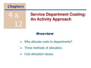 Why allocate costs to departments? Three methods of allocation. Cost allocation issues.