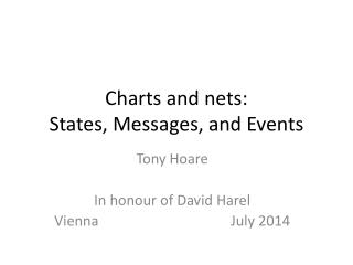Charts and nets: States, Messages, and Events