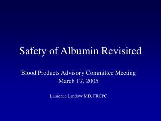 Safety of Albumin Revisited