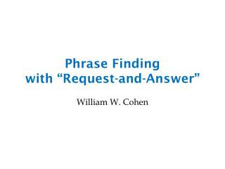 "Phrase  Finding  with "" Request-and-Answer"""
