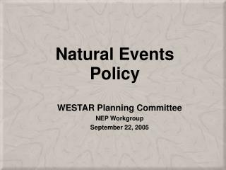 Natural Events Policy