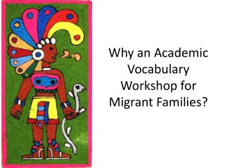 Why an Academic Vocabulary Workshop for Migrant Families?