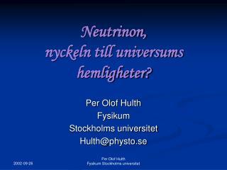 Neutrinon,  nyckeln till universums hemligheter?