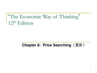 """ The Economic Way of Thinking "" 12 th  Edition"