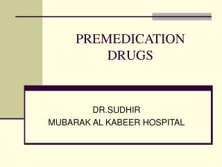 PREMEDICATION DRUGS