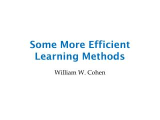 Some More Efficient Learning Methods