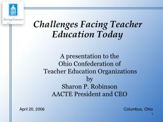 Challenges Facing Teacher Education Today