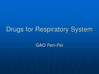 Drugs for Respiratory System